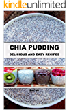 Chia Pudding: Delicious and Easy Recipes