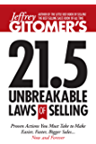 Jeffrey Gitomer's 21.5 Unbreakable Laws of Selling: Proven Actions You Must Take to Make Easier, Faster, Bigger Sales...Now and Forever