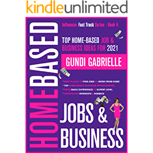 Top Home-Based Job & Business Ideas for 2021!: Best Places to Find Work at Home Jobs grouped by Interests & Hobbies…