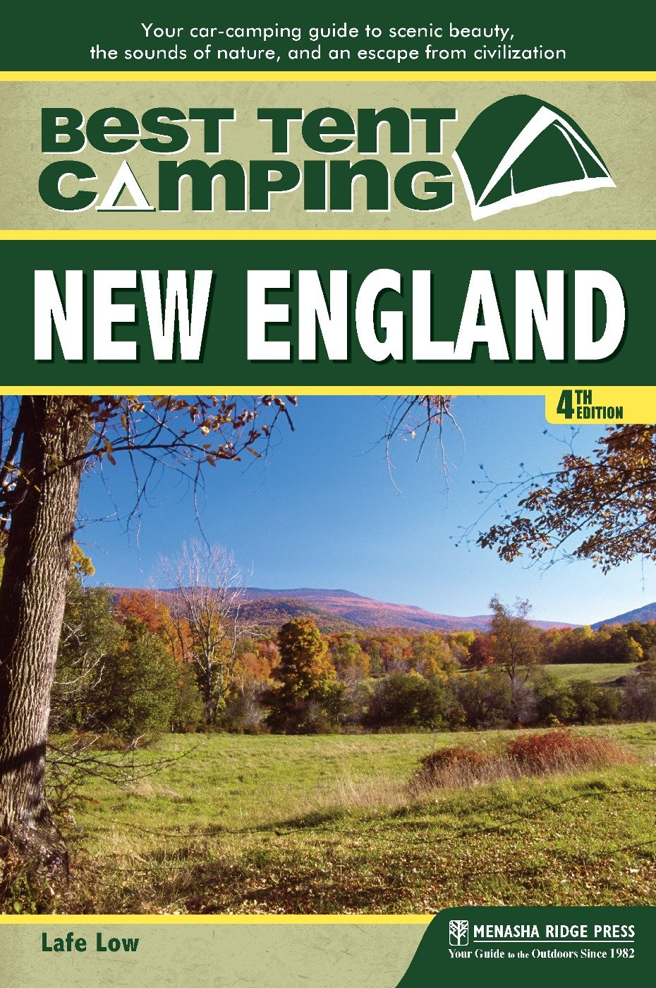 Read Online Best Tent Camping: New England: Your Car-Camping Guide to Scenic Beauty, the Sounds of Nature, and an Escape from Civilization pdf epub