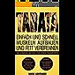 Tabata: Einfach und schnell Muskeln aufbauen und Fett verbrennen - die ultimative Methode für deinen Traumkörper! BONUS: 10 komplette Workouts + Intervallfasten für deinen absoluten Trainingserfolg