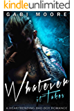 Whatever It Takes: A Heartrending Bad Boy Romance (Bad Boys After Dark Book 7)
