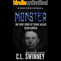 Monster: The True Story of Serial Killer Peter Kurten (Detectives True Crime Cases Book 6)