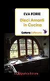 Dieci amanti in cucina (Zafferano Vol. 3)