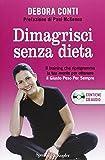 Dimagrisci senza dieta. Con CD Audio