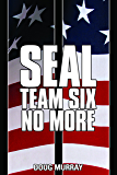 SEAL TEAM SIX: NO MORE BOOK 11: QUESTING FLAME: #11 in ongoing hit series (English Edition)