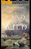 A Land So Wild