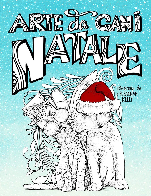 Arte Da Cani Natale Un Libro Da Colorare Per Gli Amanti Degli