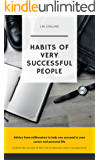 Habits of Very Successful People: Advice from millionaires to help you unlock success and find true happiness