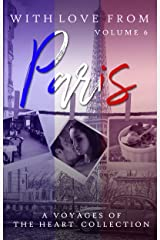 With Love From Paris: Volume 6 (Voyages of the Heart) Kindle Edition