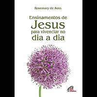 Ensinamentos de Jesus: Para vivenciar no dia a dia