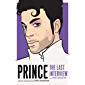 Prince: The Last Interview (The Last Interview Series)
