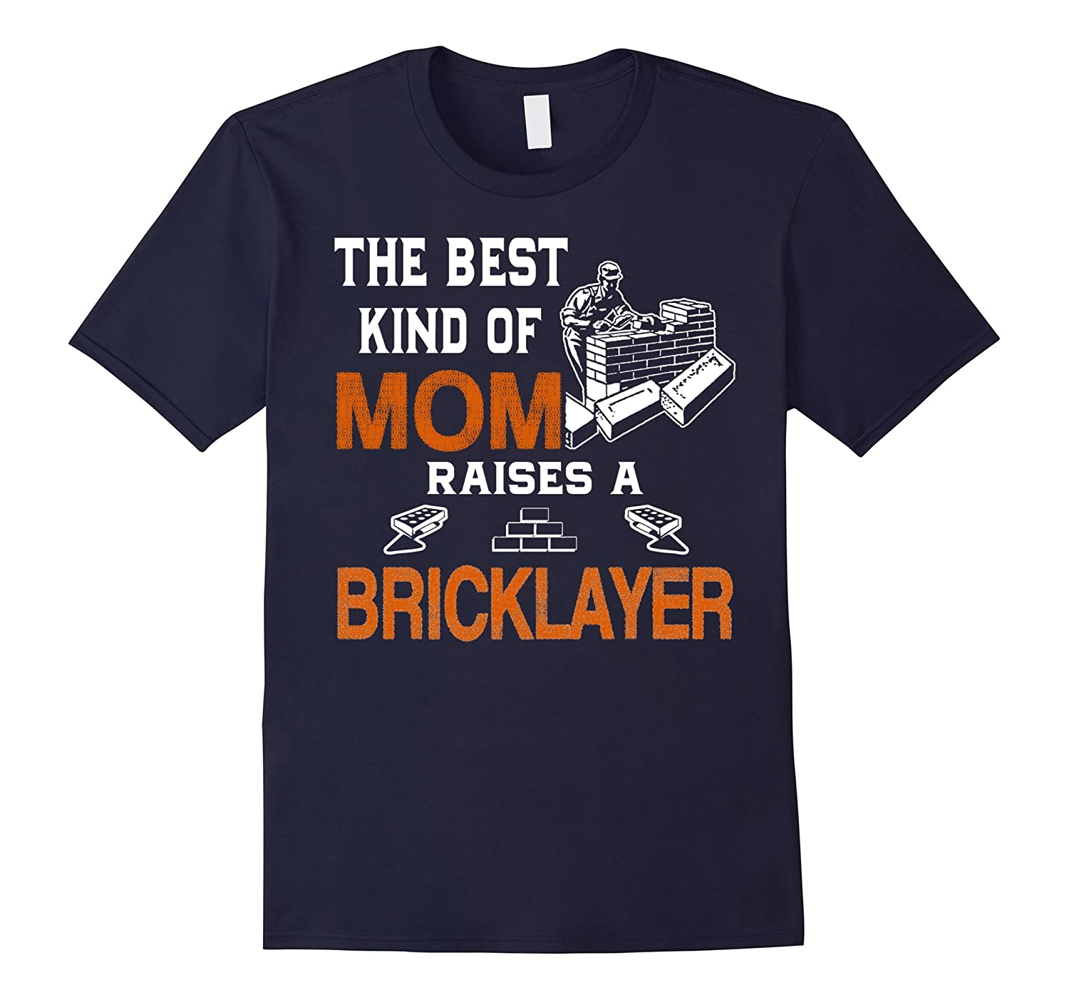 Bricklayer Shirt - The Best Kind Of Mom Raises A Bricklayer-TD