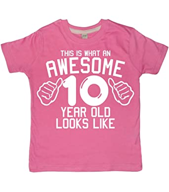 This What An Awesome 10 Year Old Looks Like Bubblegum Pink Girls 10th Birthday T