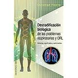 Descodificación biológica de los problemas respiratorios y ORL (Portada puede variar): Sintomas, significados y sentimientos