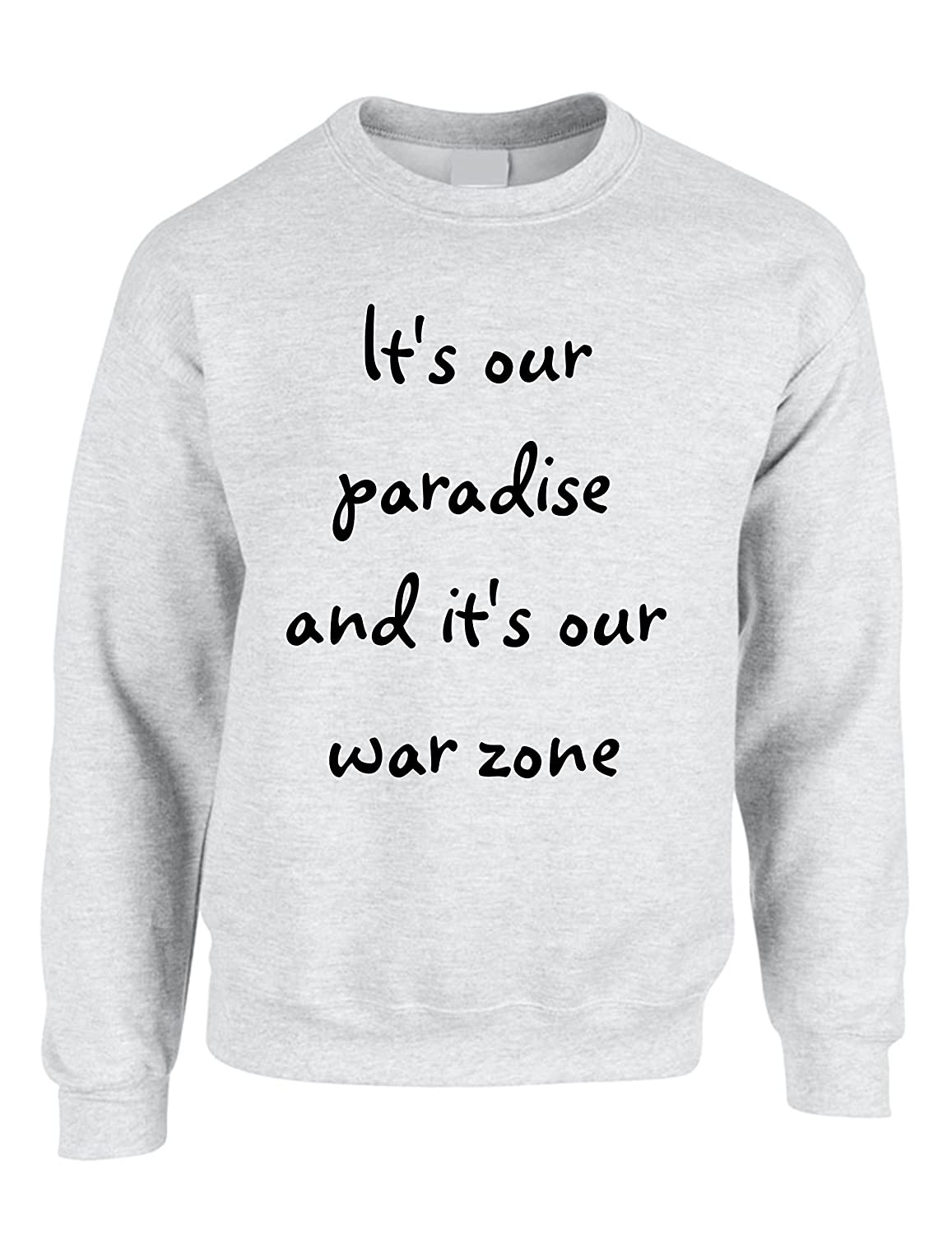 Allntrends Adult Crewneck Its Our Paradise Its Our War Zone Zayn Malik Song