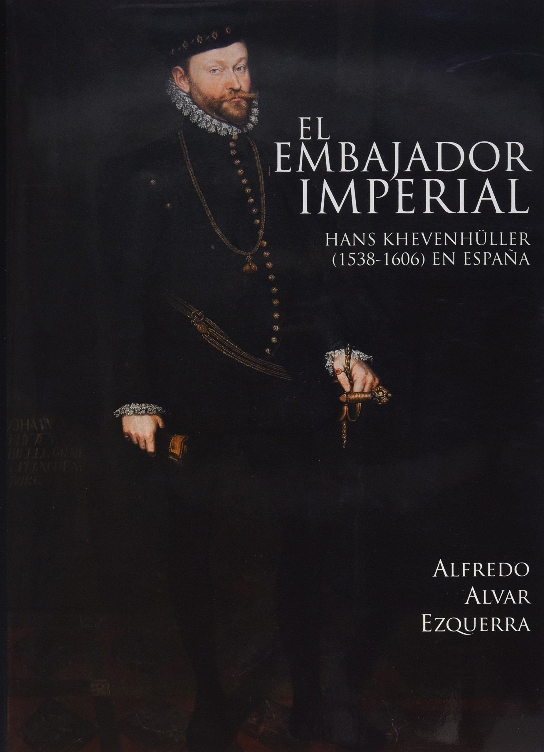 El embajador imperial Hans Khevenhüller 1538-1606 en España Derecho Histórico: Amazon.es: 0000 0001 2140 1039, 0000 0001 2140 1039: Libros