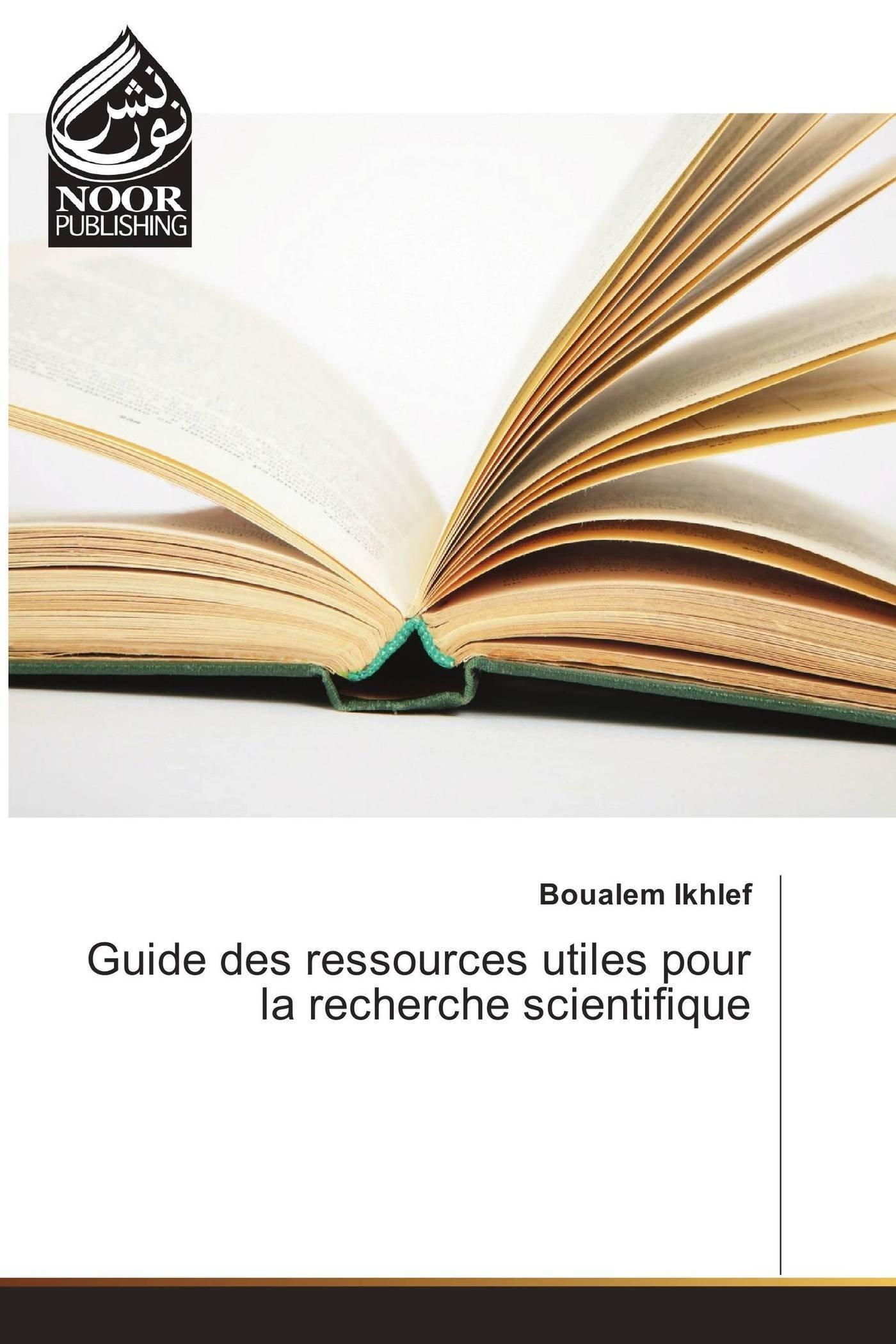 Read Online Guide des ressources utiles pour la recherche scientifique (French Edition) ebook