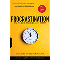 Procrastination: Why You Do It, What to Do About It Now