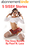 The Sissy Bundle (5 Sissy stories) (A Naughty Bundle of Fun Book 4) (English Edition)