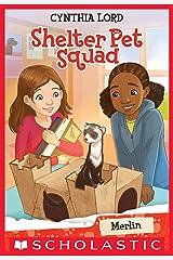 Merlin (Shelter Pet Squad #2) Kindle Edition