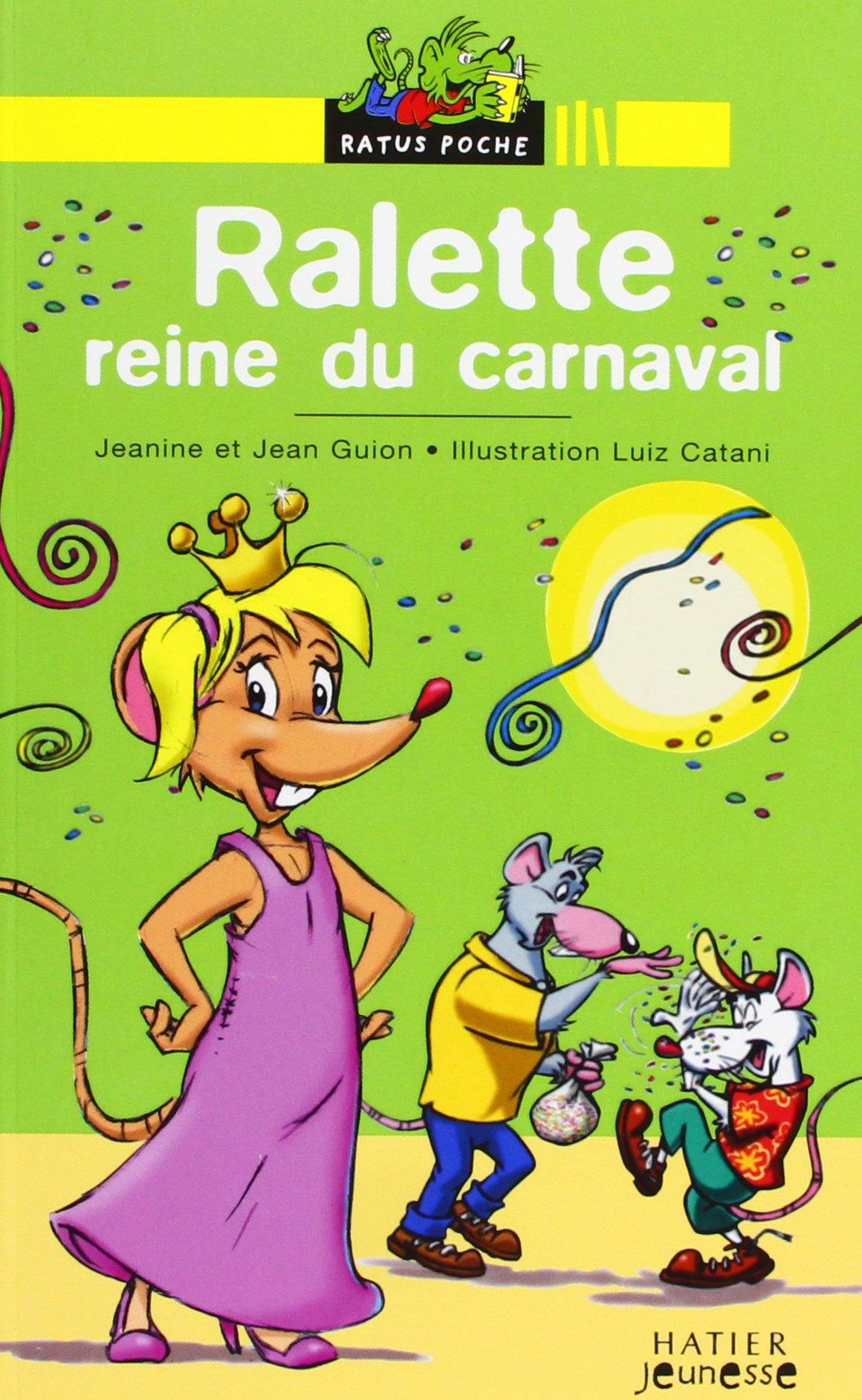 Ralette reine du carnaval Poche – 19 mars 2003 Jean Guion Jeanine Guion Hatier Jeunesse 2218742780