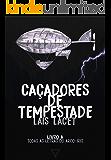 Caçadores de tempestade (Todas as letras do arco-íris Livro 6)