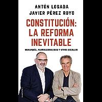 Constitución: la reforma inevitable: Monarquía, plurinacionalidad y otros escollos (Eldiario.es) (Spanish Edition)