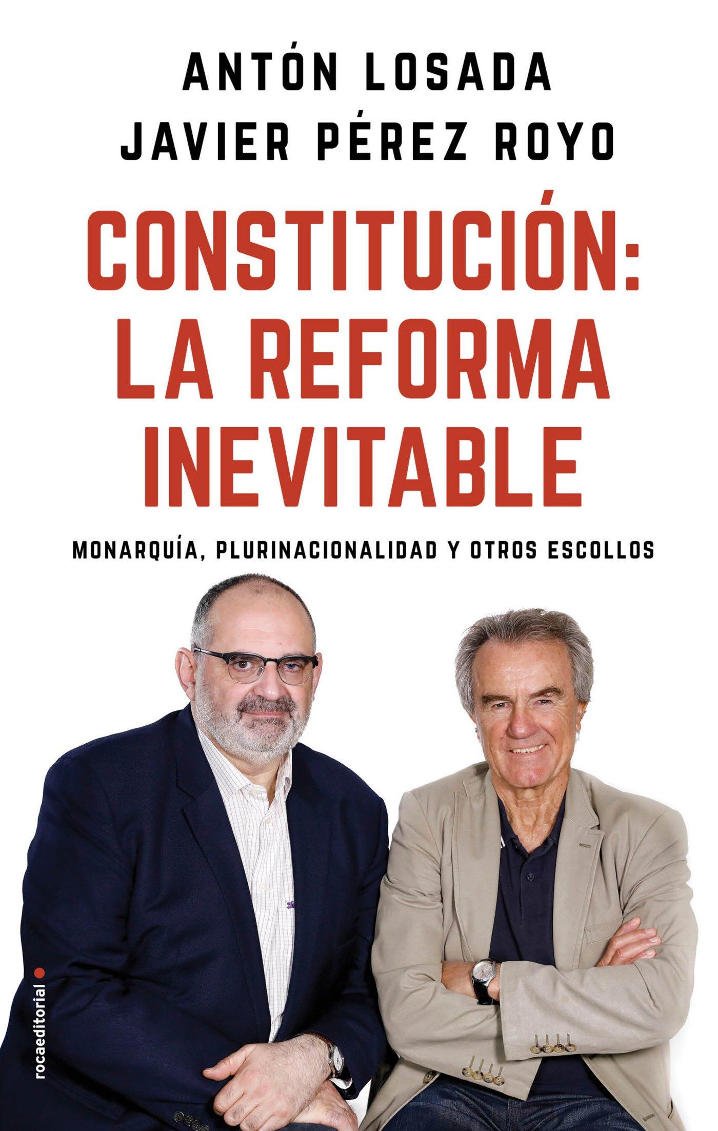 Constitución: la reforma inevitable: Monarquía, plurinacionalidad y otros  escollos Eldiario.es: Amazon.es: Antón Losada, Javier Pérez Royo: Libros