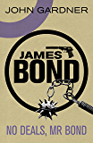 No Deals, Mr. Bond (John Gardner's Bond series Book 6)
