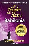 El hombre más rico de Babilonia: Edición actualizada y ampliada con los 10 principios para tener éxito en los negocios