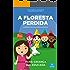 Livro infantil para a criança ser educada.: A Floresta Perdida: filho educado, mau comportamento, malcriada, palavrinhas mágicas. (Contos infantis que inspiram 13)