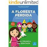 Livro infantil para a criança ser educada.: A Floresta Perdida: filho educado, mau comportamento, malcriada, palavrinhas mági
