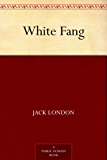 White Fang (免费公版书) (English Edition)