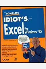 The Complete Idiots Guide to Excel for Windows 95 Hardcover