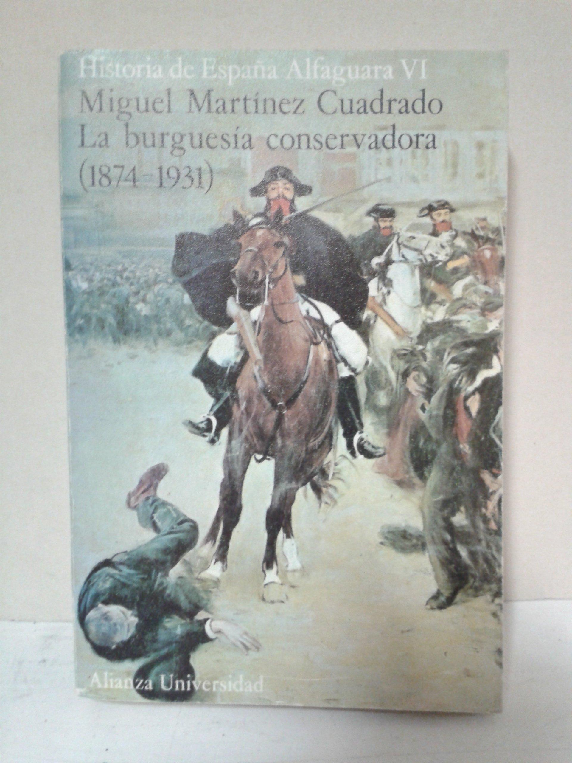 Historia de España alfaguara 6. laburguesia conservadora Alianza Universidad: Amazon.es: Martínez Cuadrado, Miguel: Libros