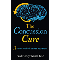 The Concussion Cure: 3 Proven Methods to Heal Your Brain (English Edition)