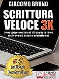 SCRITTURA VELOCE 3X. Come scrivere un libro di 100 pagine in 10 ore anche se parti da zero e non hai tempo.