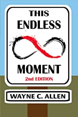 This Endless Moment 2nd. Edition Kindle Edition