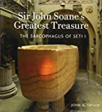 Sir John Soane's Greatest Treasure: The Sarcophagus of Seti I