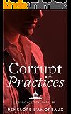 Corrupt Practices (The Corrupt Trilogy)