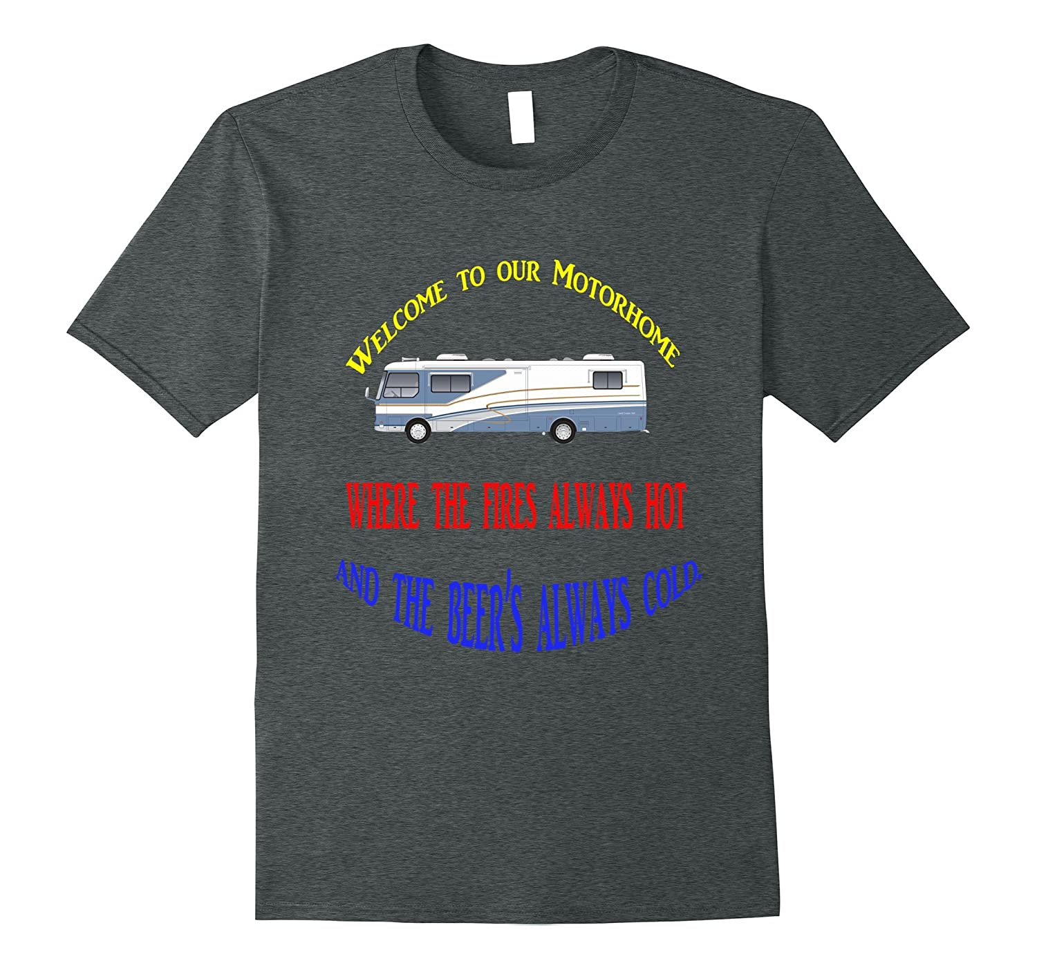 Camping Tee Shirt Welcome To Our Motorhome T-Shirt Gift-CD