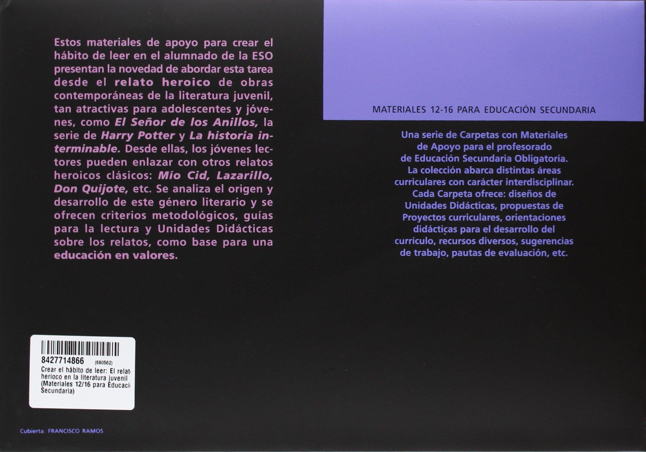 CREAR EL HABITO DE LEER EL RELATO HEROICO EN LA LITERATURA JUVENIL: GALLARDO ROMERO: 9788427714861: Amazon.com: Books
