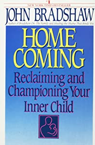 Home Coming (Reclaiming And Championing Your Inner Child)
