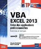 VBA EXCEL 2013 - Créez des applications professionnelles : Exercices et corrigés