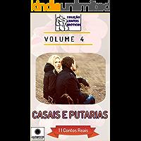 Casais e Putarias: 11 Contos Reais. Volume 4 (Coleção Contos Eróticos)