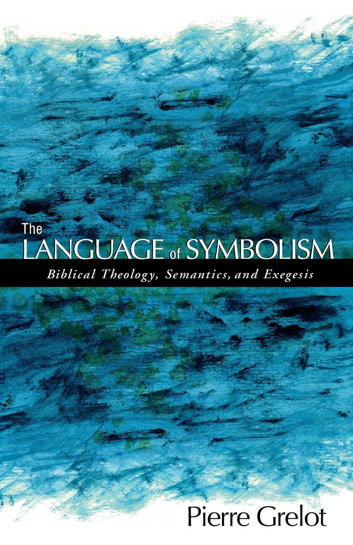The Language of Symbolism: Biblical Theology, Semantics, and Exegesis