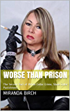 Worse Than Prison: The Second Part of White Collar Crime, Slave Collar Punishment