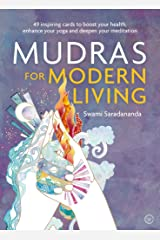 Mudras for Modern Living: 49 inspiring cards to boost your health, enhance your yoga and deepen your meditation Cards