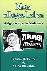 Mein ulkiges Leben: Aufgewachsen im Gästehaus (Leben auf Italienisch Prequel 4) (German Edition) Kindle Edition